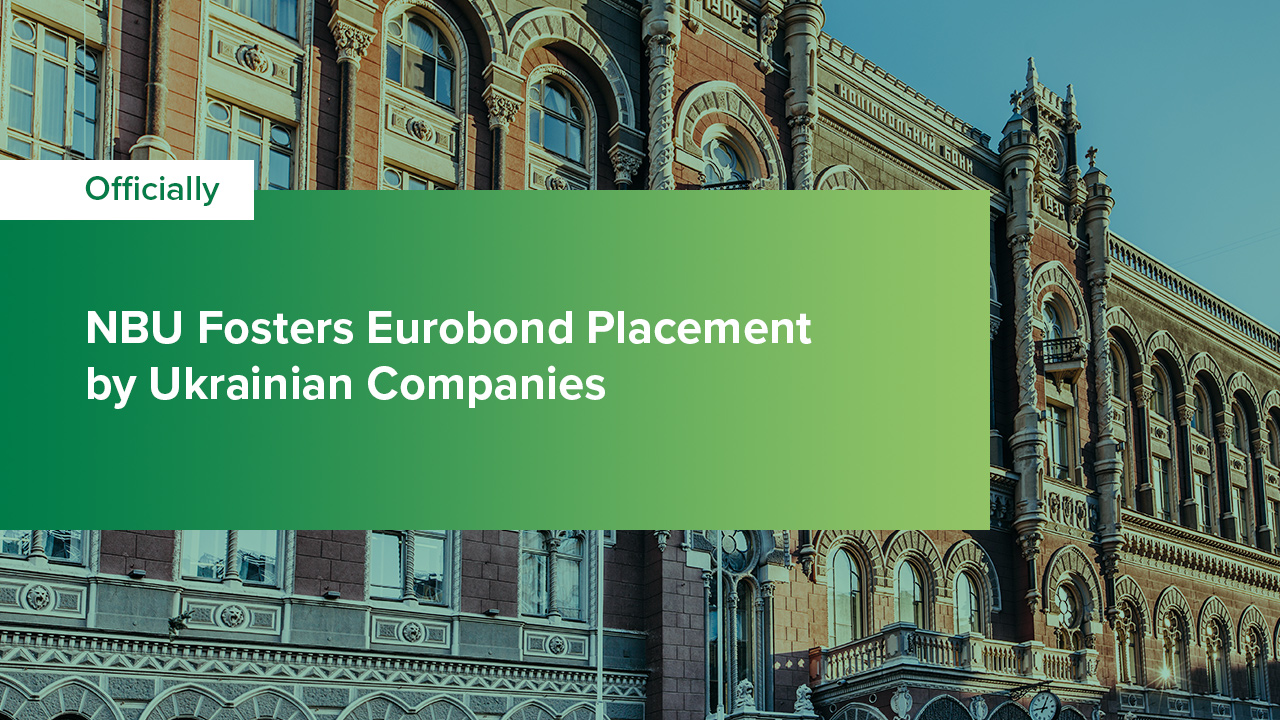 NBU Fosters Eurobond Placement by Ukrainian Companies