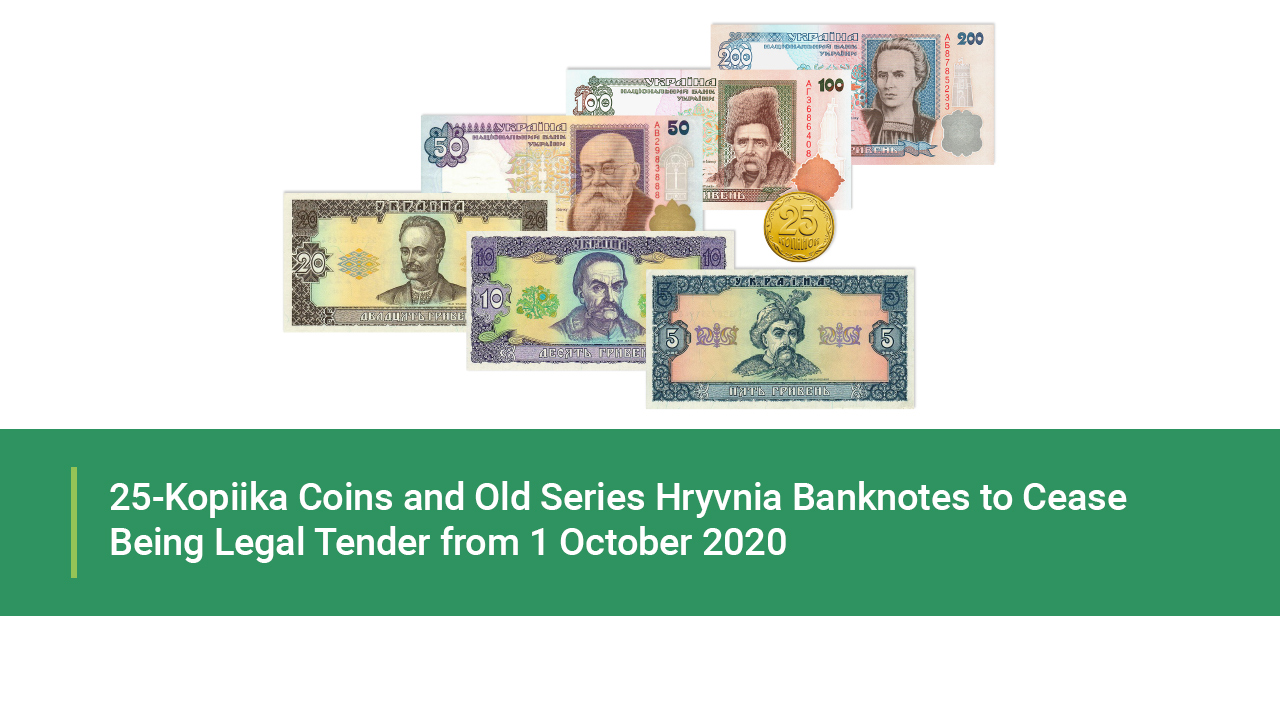 25-Kopiika Coins and Old Series Hryvnia Banknotes to Cease Being Legal Ten-der from 1 October 2020