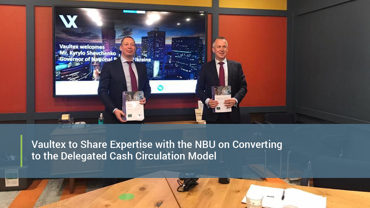 Vaultex to Share Expertise with the NBU on Converting to the Delegated Cash Circulation Model